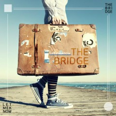 Let Me Know (Single) - The Bridge