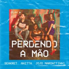 Perdendo A Mão (Single) - Seakret, Anitta, Jojo Maronttinni