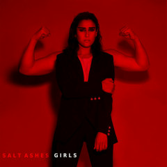 Girls (Single) - Salt Ashes