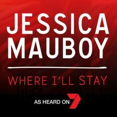 Where I'll Stay - Jessica Mauboy