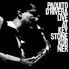 Live At Keystone Korner - Paquito D'Rivera