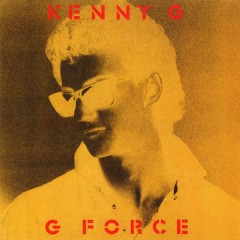 G Force (Expanded) - Kenny G
