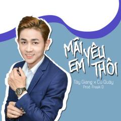 Mãi Yêu Em Thôi (Single) - Tây Giang, Tùng