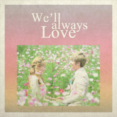 We'll Always Love (Single) - Crazy Kam Sung