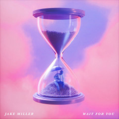 Wait For You (Single) - Jake Miller