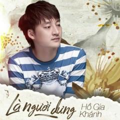 Là Người Dưng (Single) - Hồ Gia Khánh