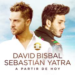 A Partir De Hoy (Single) - David Bisbal, Sebastian Yatra