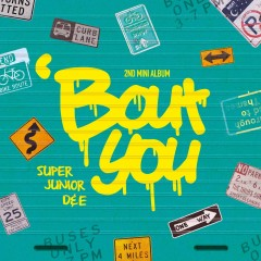 `Bout You (EP) - D&E (Super Junior)