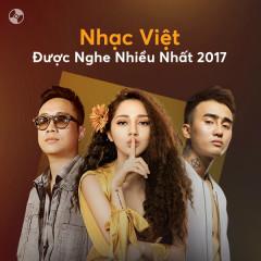 Nhạc Việt Được Nghe Nhiều 2017