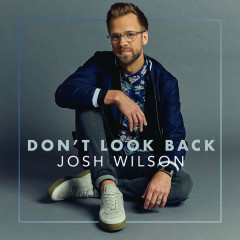 Don't Look Back (EP) - Josh Wilson