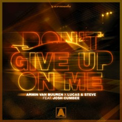 Don't Give Up On Me (Single) - Armin Van Buuren, Lucas & Steve