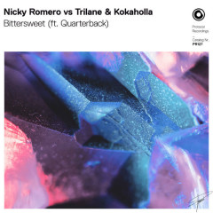Bittersweet (Single) - Nicky Romero, Trilane, Kokaholla