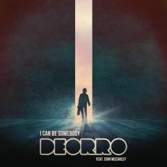 I Can Be Somebody - Deorro,Erin McCarley