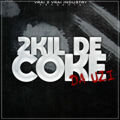 2Kil De Coke (Single) - DA Uzi