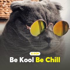 K-Pop Be Kool Be Chill - Various Artists