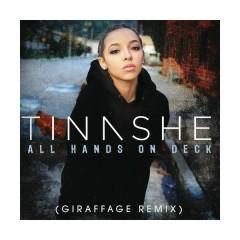 All Hands On Deck (Giraffage Remix) - Tinashe