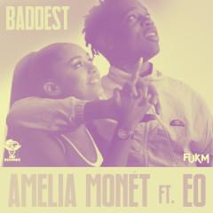 Baddest (Black Saint Remix) - Amelia Monét, EO