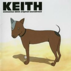 animation BECK original soundtrack - KEITH -