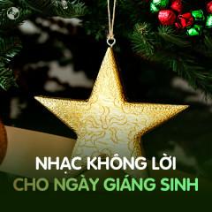 Nhạc Không Lời Dành Cho Ngày Giáng Sinh - Various Artists