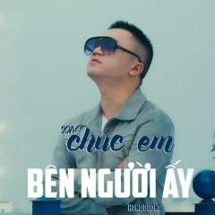 Chúc Em Bên Người Ấy (Single) - Hồng Dương