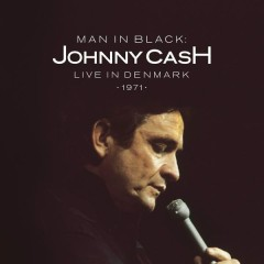 Man in Black: Live in Denmark 1971 - Johnny Cash