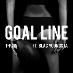 Goal Line - T-Pain,Blac Youngsta