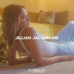 If I Were You (Single) - Jillian Jacqueline