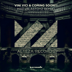 Mad (Blastoyz Remix) - Coming Soon, Vini Vici