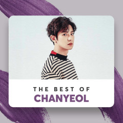Những Bài Hát Hay Nhất Của CHANYEOL - Chanyeol