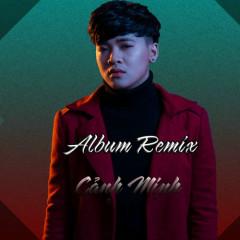 Album Remix - Cảnh Minh