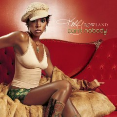 Can't Nobody - Kelly Rowland