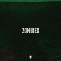 Zombies (Single) - DEADP, FWRYEYE