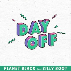 Day Off (Single) - Planet Black
