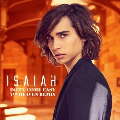 Don't Come Easy (7th Heaven Remix) - Isaiah