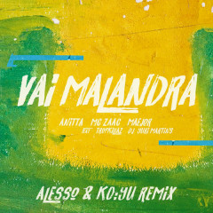 Vai Malandra (Remix) - Anitta, Mc Zaac, Maejor