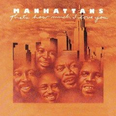 That's How Much I Love You (Expanded Edition) - The Manhattans