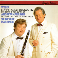 Weber: Clarinet Concertos Nos. 1 & 2; Clarinet Concertino - Andrew Marriner,Academy of St. Martin in the Fields,Sir Neville Marriner