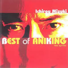 Ichiro Mizuki Best of Aniking -Red Spirits- CD1 - Mizuki Ichiro
