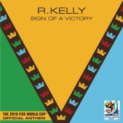 Sign Of A Victory - R. Kelly,Soweto Spiritual Singers