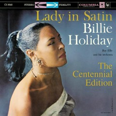 Lady In Satin: The Centennial Edition - Billie Holiday