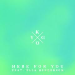 Here for You - Kygo,Ella Henderson