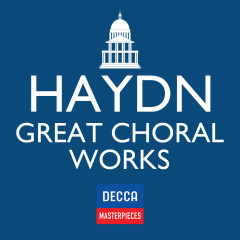 Decca Masterpieces: Haydn Great Choral Works