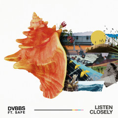 Listen Closely - DVBBS,SAFE