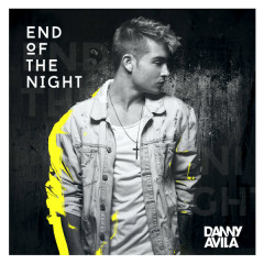 End Of The Night (Single) - Danny Avila