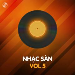 Nhạc Sàn Vol 5 - Various Artists