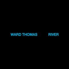 River - Ward Thomas
