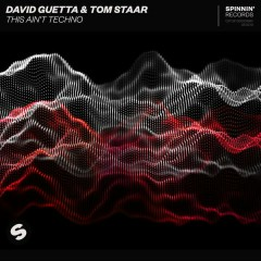 This Ain't Techno (Single) - David Guetta, Tom Staar