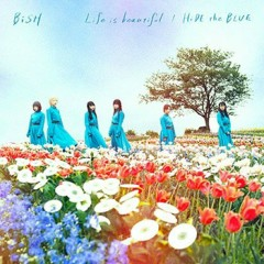 Life is beautiful / HiDE the BLUE - BiSH