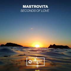 Seconds Of Love (Single) - Mastrovita