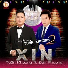 Liên Khúc Tuấn Khương - Xin (Single) - Tuấn Khương, Đan Phương
